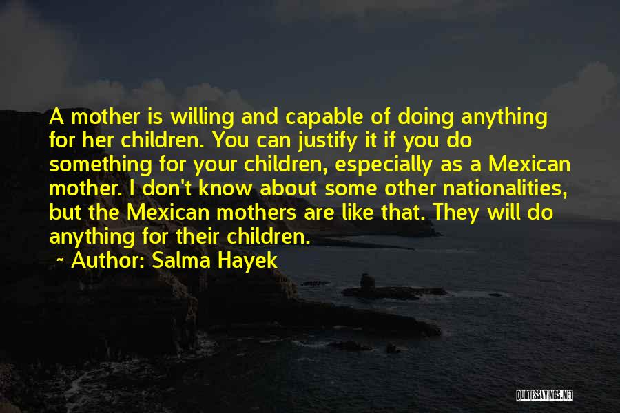Mexican Quotes By Salma Hayek