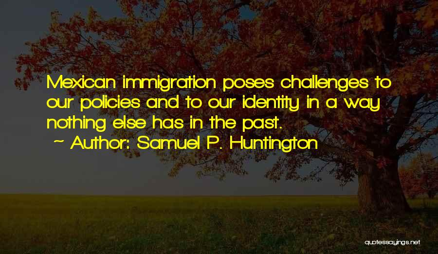Mexican Quotes By Samuel P. Huntington