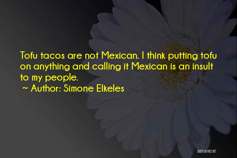 Mexican Quotes By Simone Elkeles