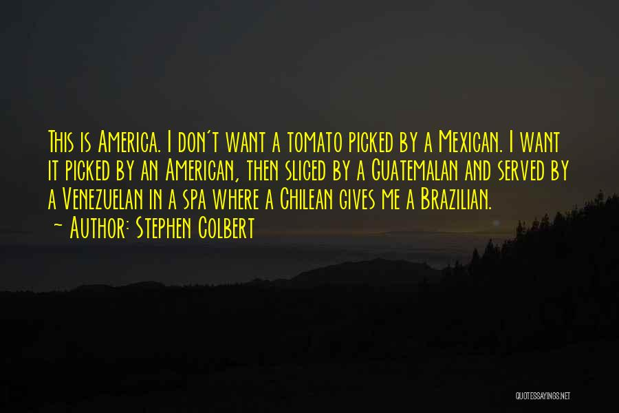 Mexican Quotes By Stephen Colbert