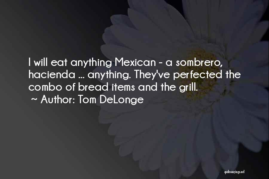 Mexican Quotes By Tom DeLonge