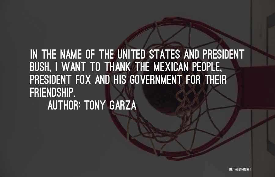 Mexican Quotes By Tony Garza