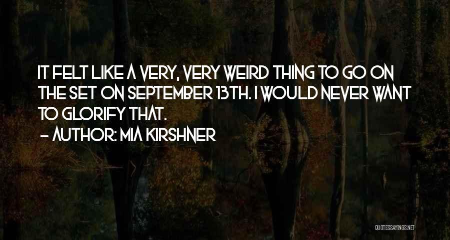 Mia Kirshner Quotes 1209128