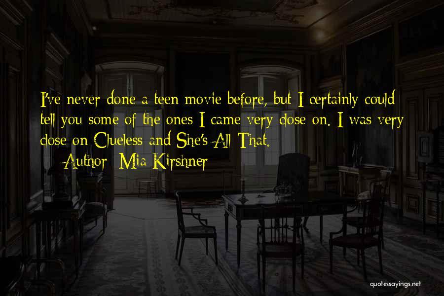 Mia Kirshner Quotes 1979915
