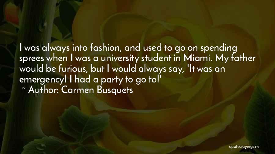 Miami University Quotes By Carmen Busquets