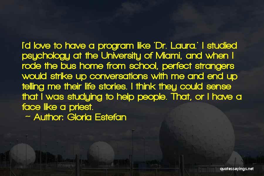 Miami University Quotes By Gloria Estefan