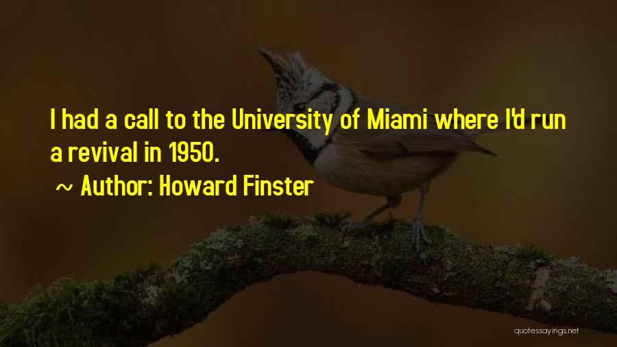 Miami University Quotes By Howard Finster