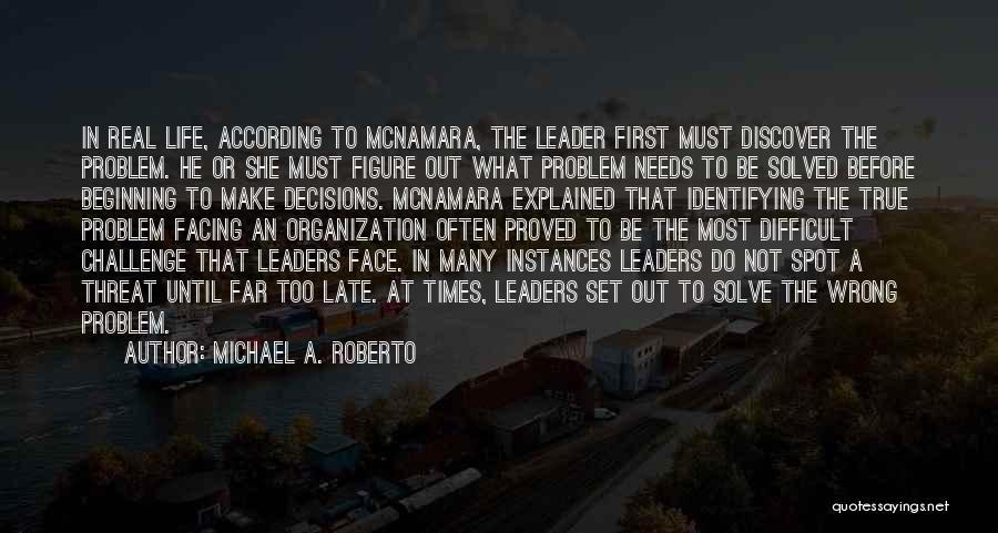 Michael A. Roberto Quotes 185746
