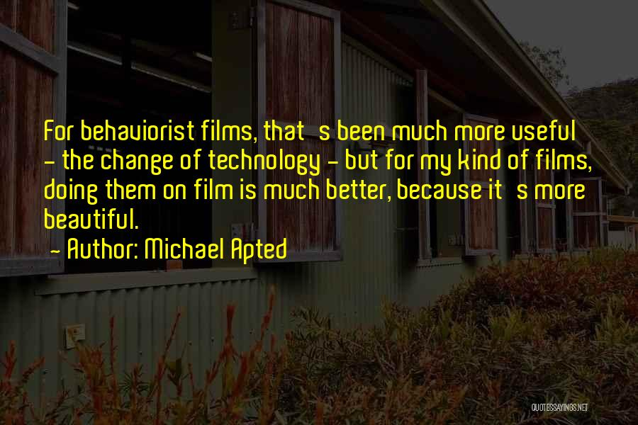 Michael Apted Quotes 1634057