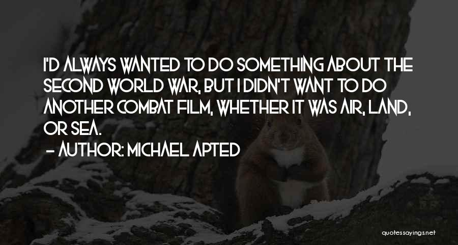 Michael Apted Quotes 2111740