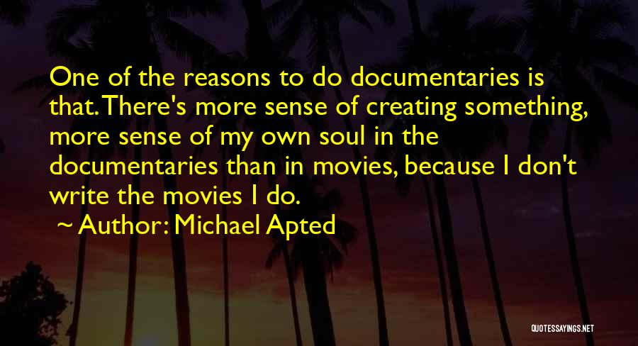 Michael Apted Quotes 2153905