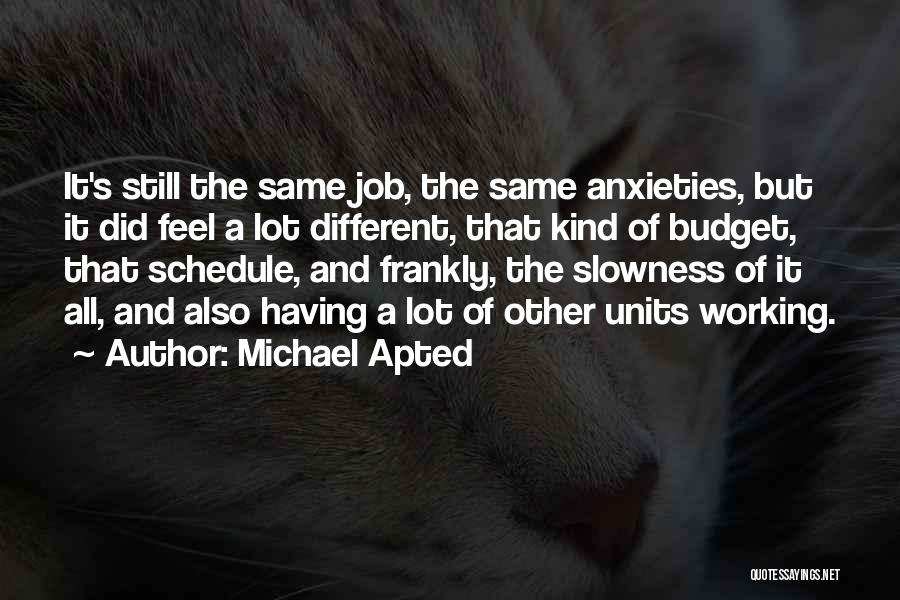 Michael Apted Quotes 600752