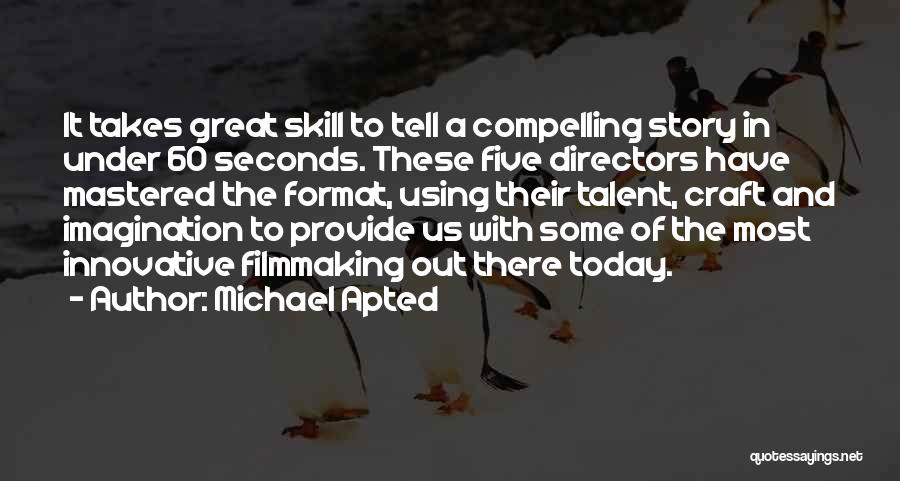 Michael Apted Quotes 830946