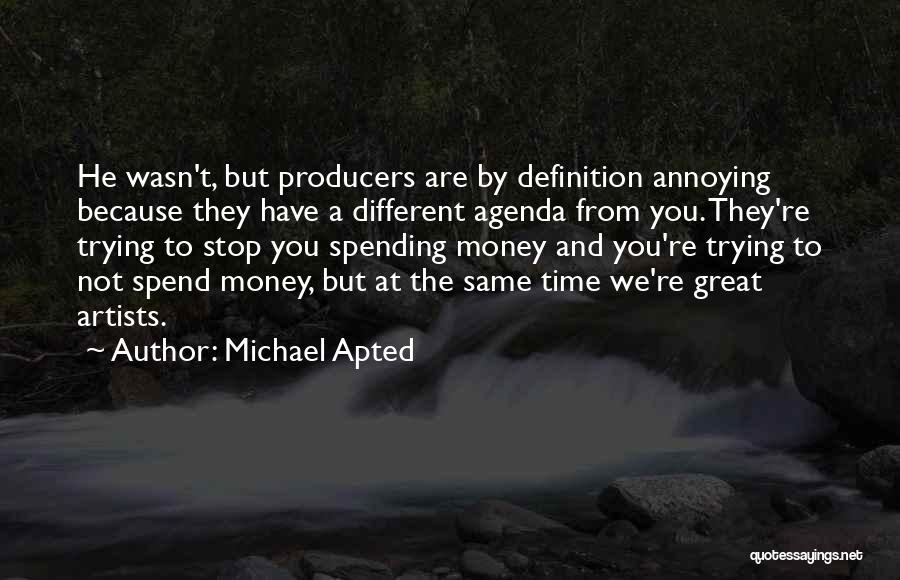 Michael Apted Quotes 909624