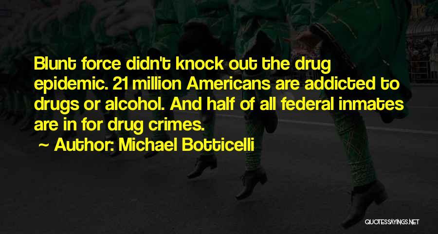 Michael Botticelli Quotes 2072710