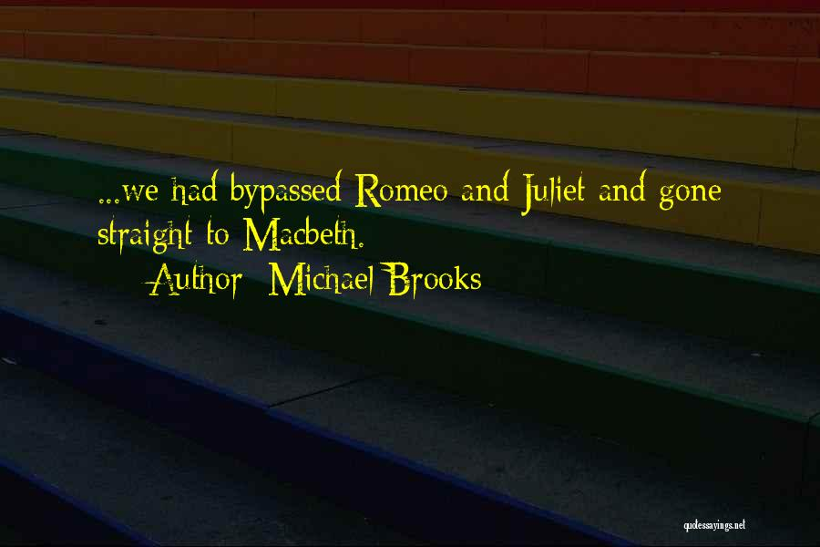 Michael Brooks Quotes 1384292