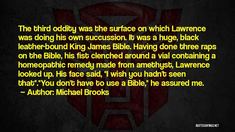 Michael Brooks Quotes 1974104