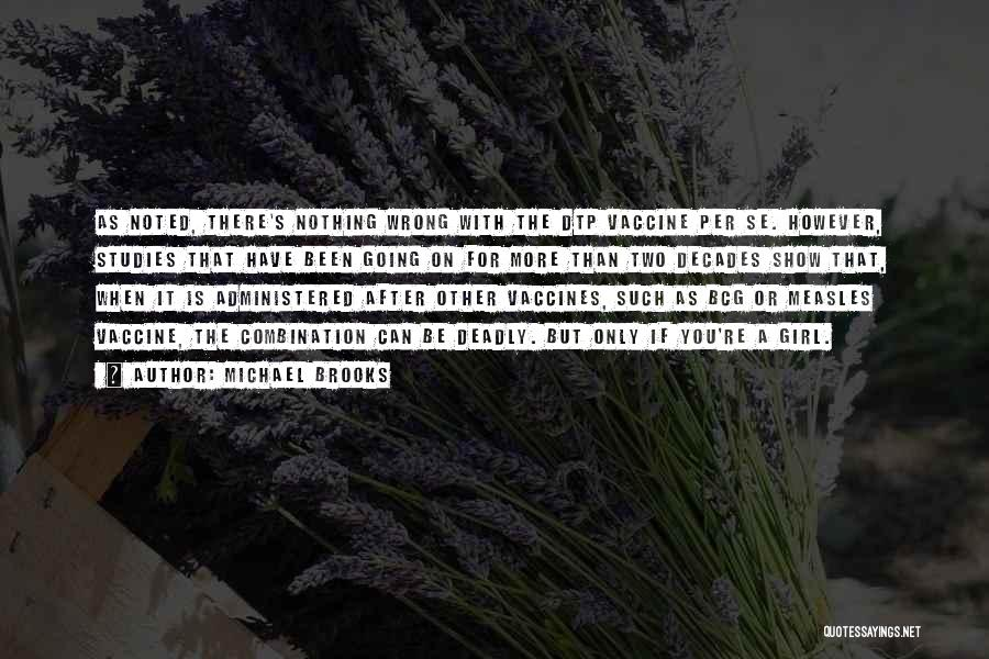 Michael Brooks Quotes 204279