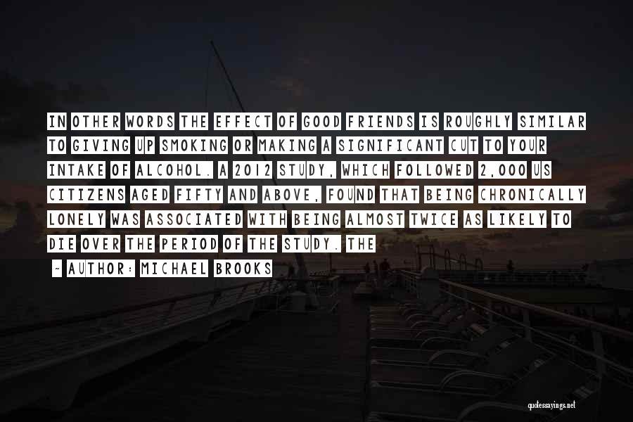 Michael Brooks Quotes 215775