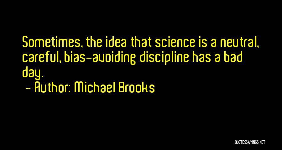 Michael Brooks Quotes 375520