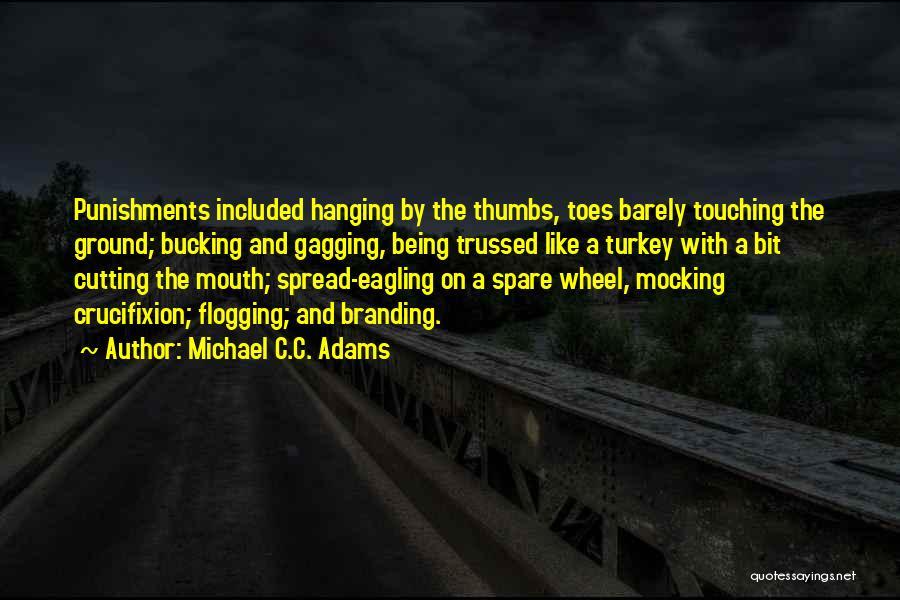 Michael C.C. Adams Quotes 923496