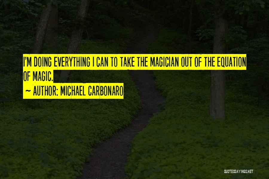 Michael Carbonaro Quotes 1111169
