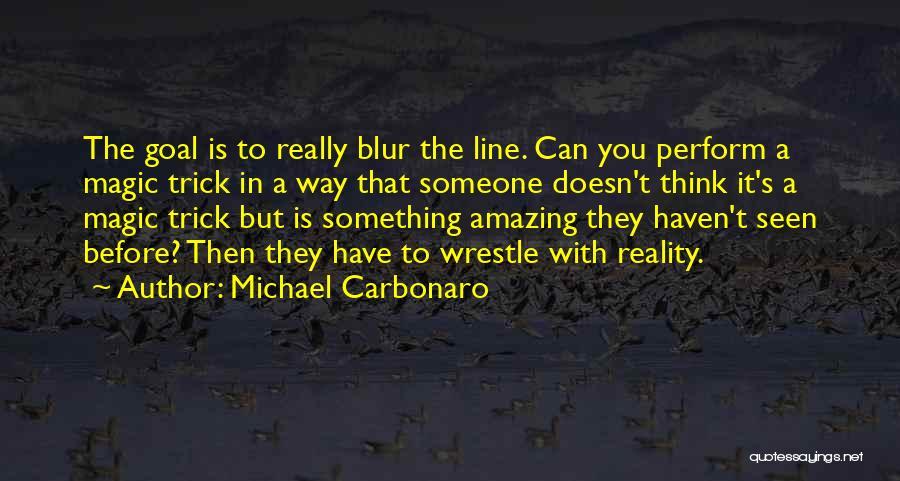 Michael Carbonaro Quotes 1245229