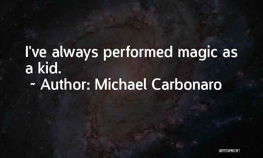 Michael Carbonaro Quotes 1635772