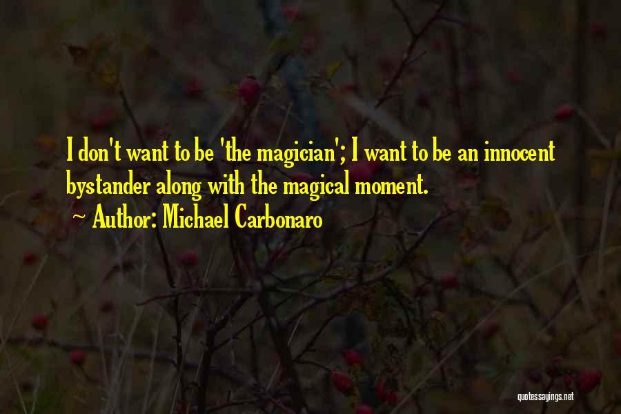 Michael Carbonaro Quotes 359177