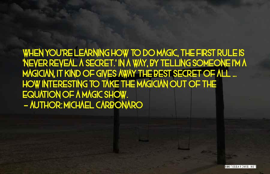 Michael Carbonaro Quotes 468095