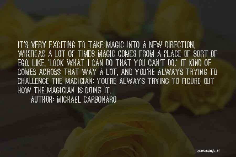Michael Carbonaro Quotes 636884