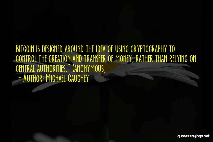 Michael Caughey Quotes 1263290