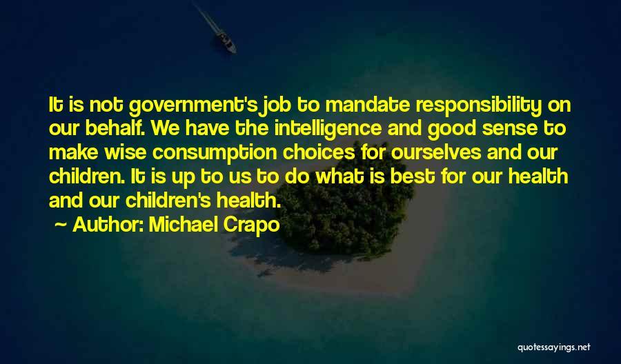 Michael Crapo Quotes 621597