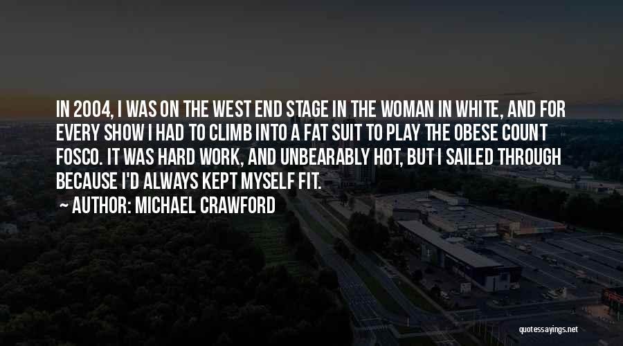 Michael Crawford Quotes 1162232