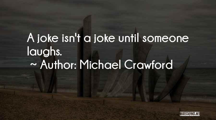 Michael Crawford Quotes 1860182