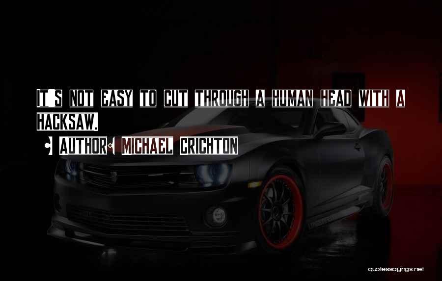 Michael Crichton Quotes 1119964