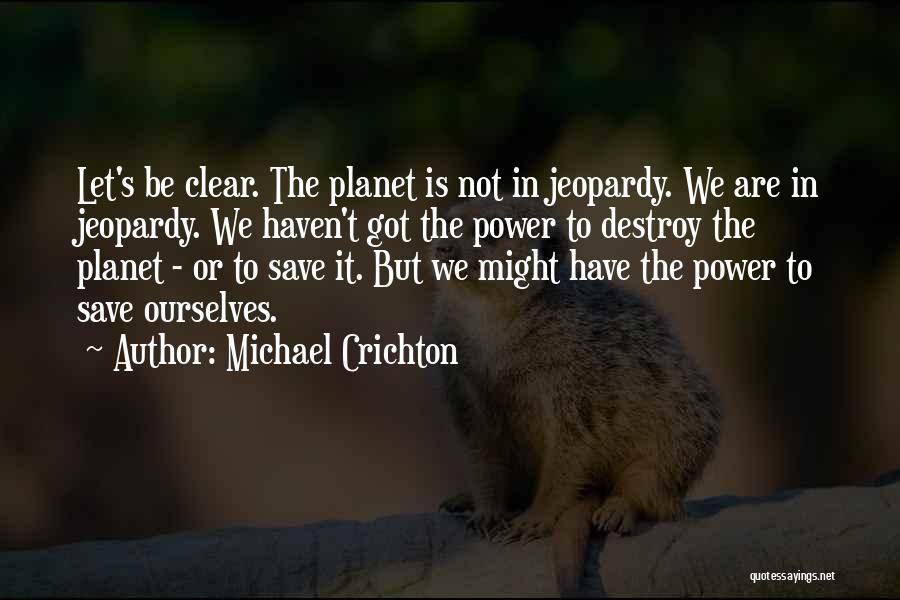 Michael Crichton Quotes 1325862