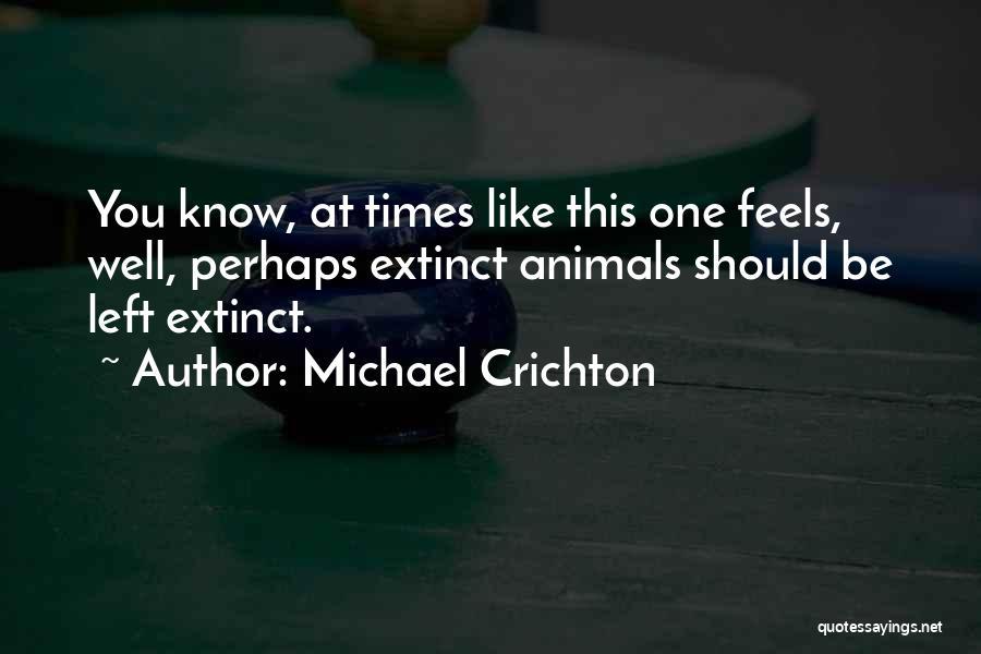 Michael Crichton Quotes 1414524