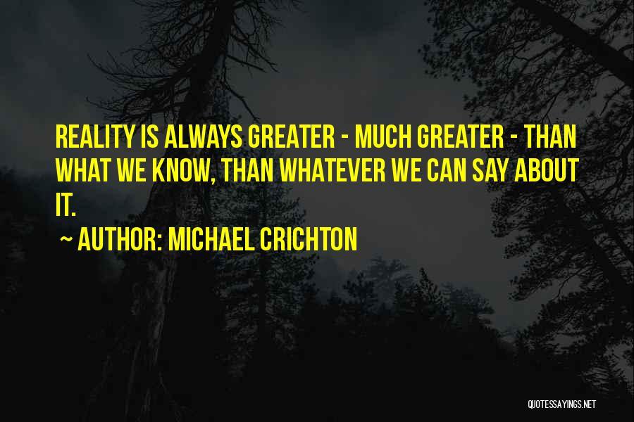 Michael Crichton Quotes 1425807