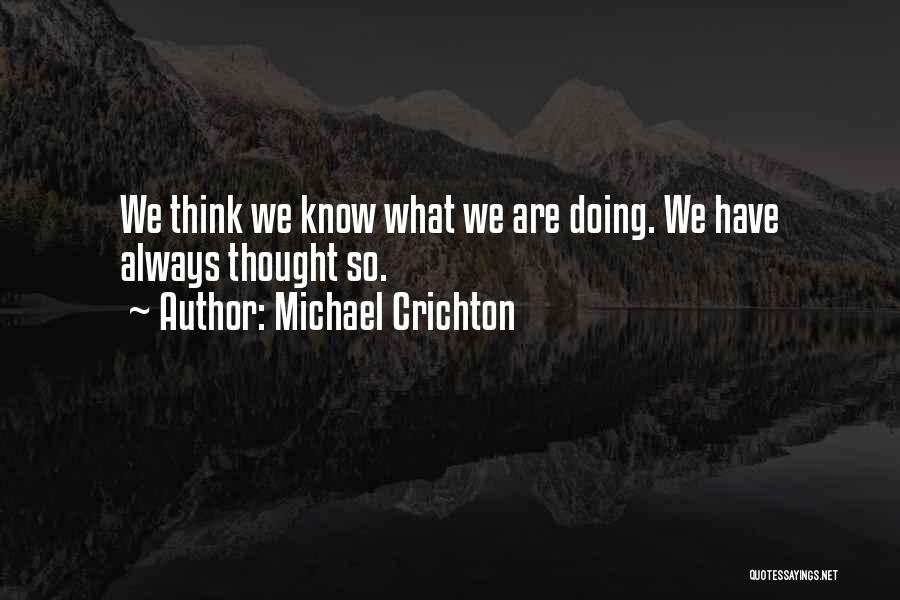 Michael Crichton Quotes 1596188