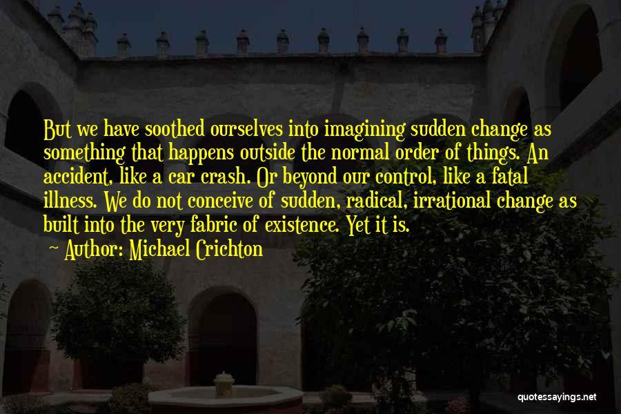 Michael Crichton Quotes 1670337