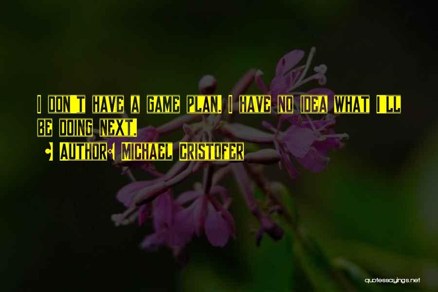 Michael Cristofer Quotes 377952