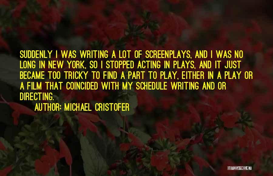 Michael Cristofer Quotes 971056