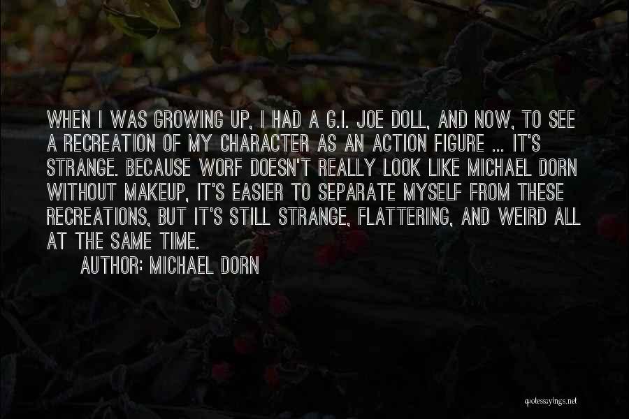 Michael Dorn Quotes 1378138