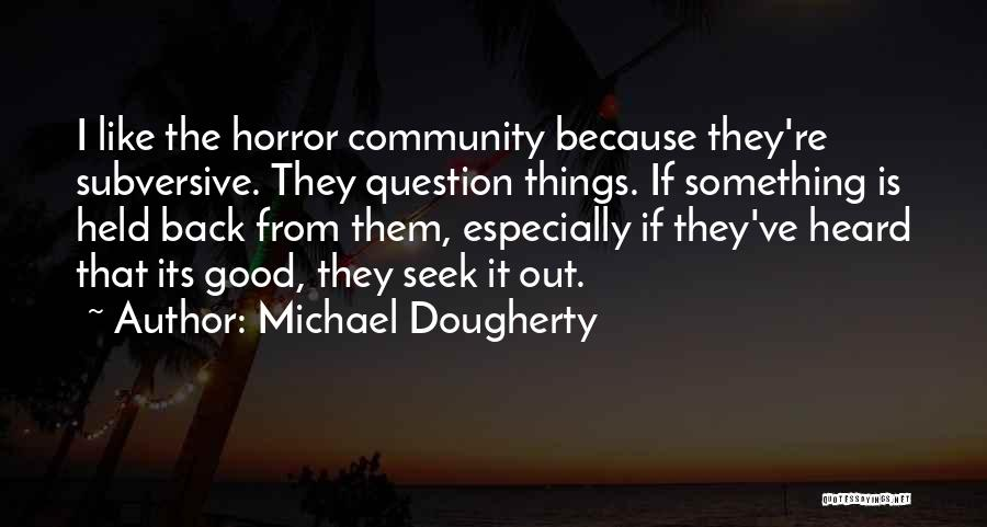 Michael Dougherty Quotes 1480107