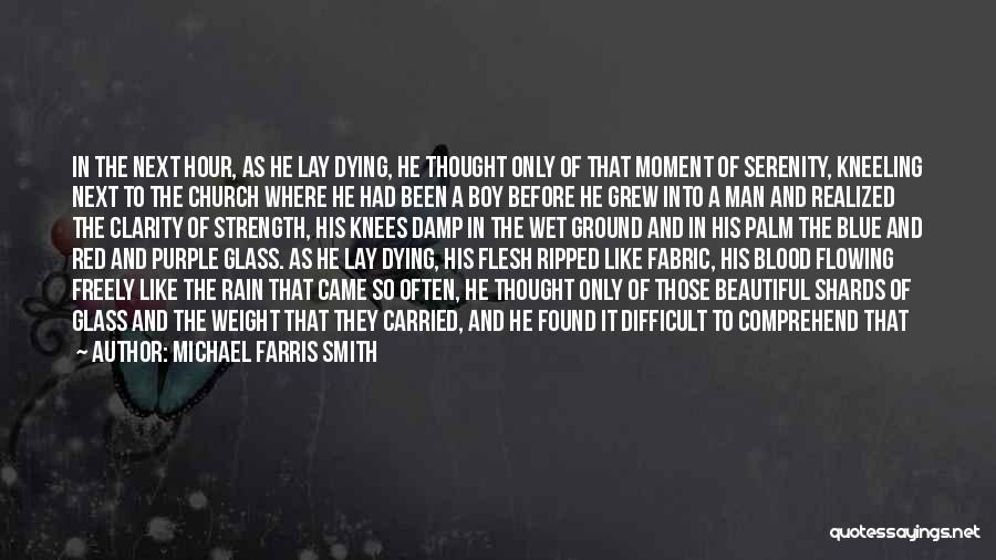 Michael Farris Smith Quotes 158067