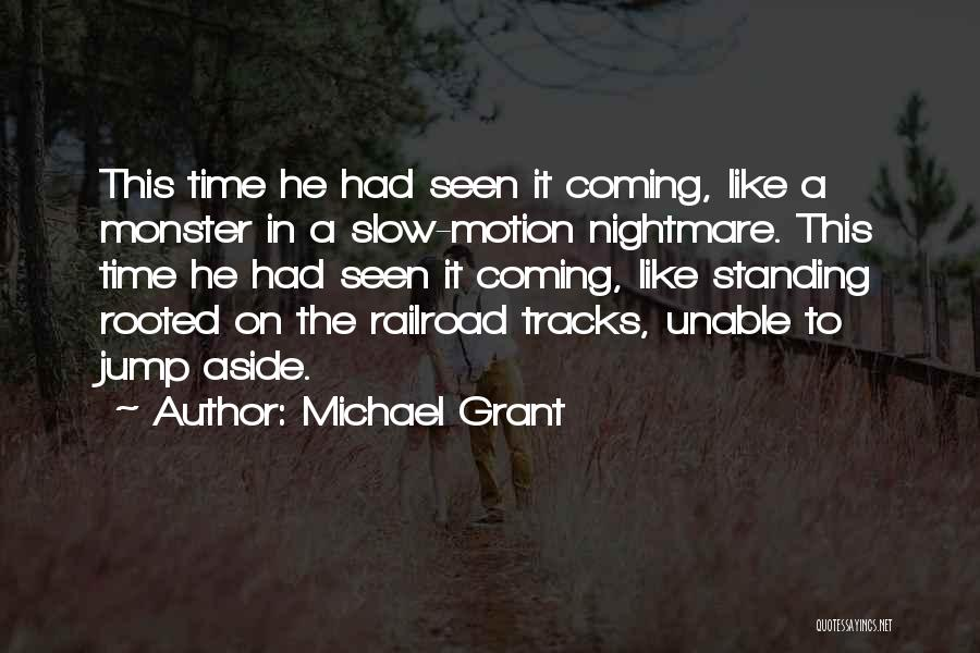 Michael Grant Quotes 1121518