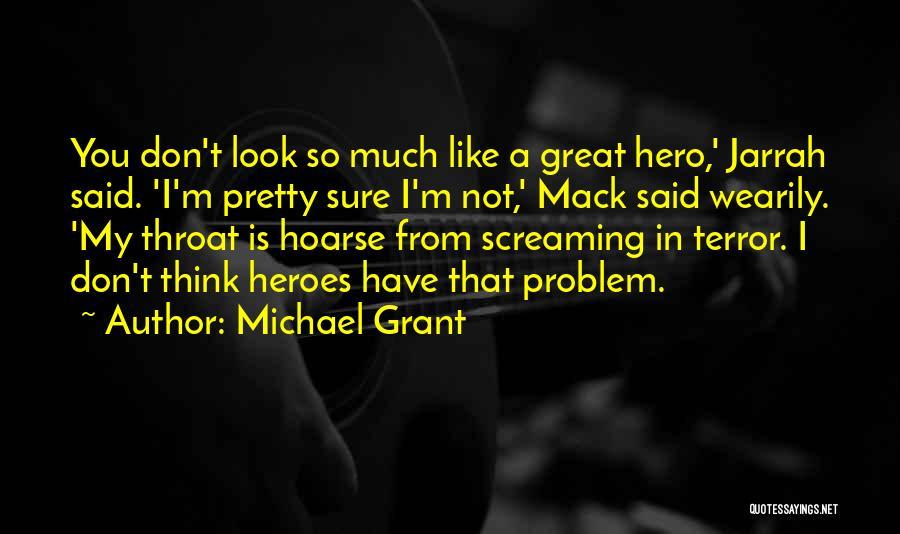 Michael Grant Quotes 1182225