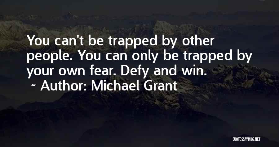 Michael Grant Quotes 1189736