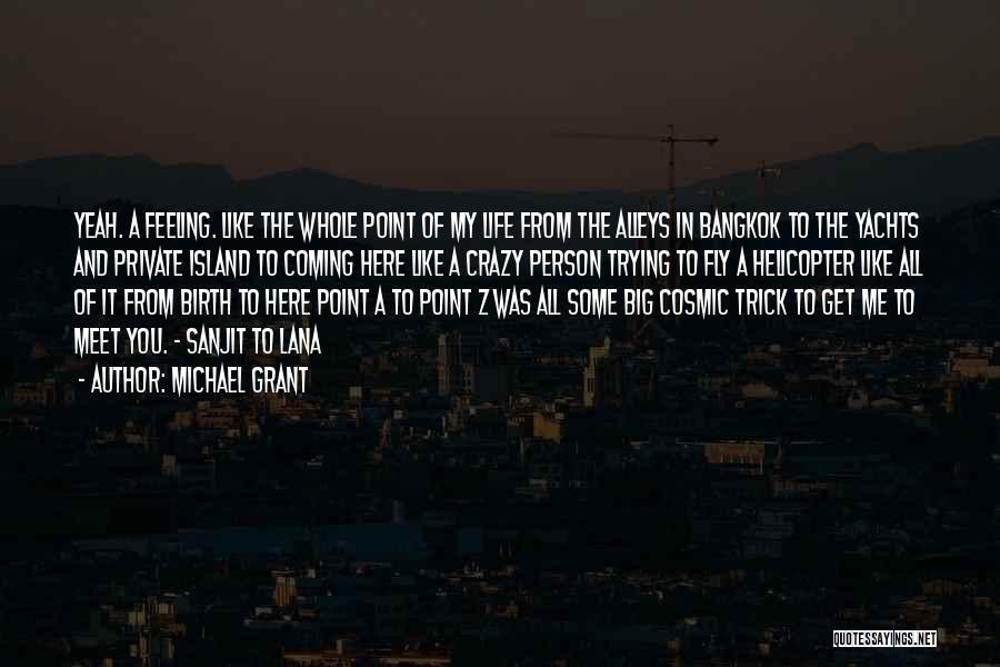 Michael Grant Quotes 1302420